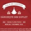 """Gala Caritabila """"Daruieste din suflet"""", Cinema Florin Piersic, miercuri, 7 decembrie, ora 19,00"""